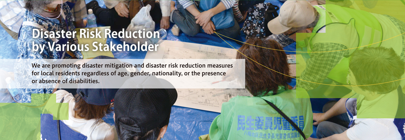Disaster Prevention and Disaster Risk Reduction Initiatives by Various Stakeholders*