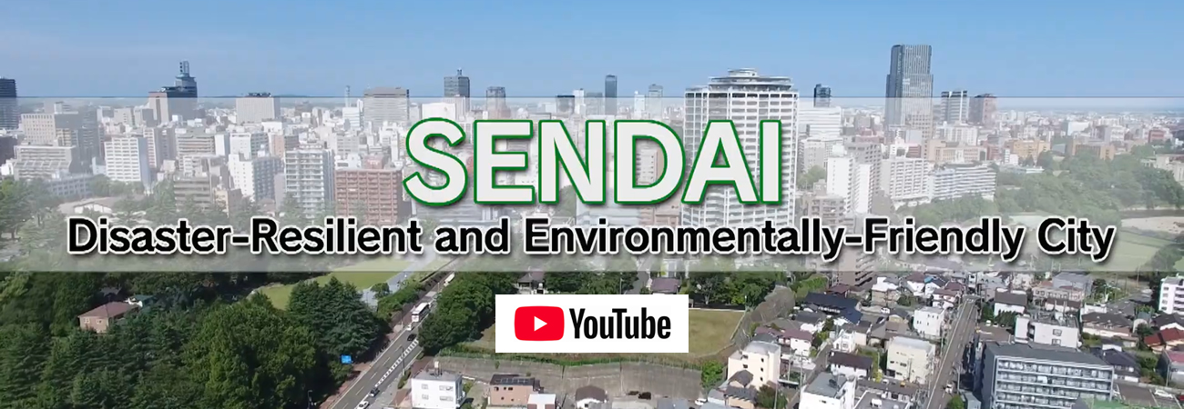 SENDAI:Disaster-Resilient and Environmentally-Friendly City(Full ver.)